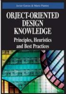 Object-Oriented Design Knowledge: Principles, Heuristics and Bes