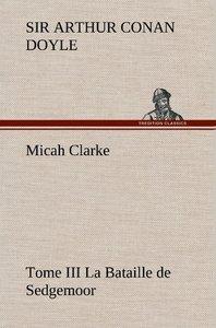 Micah Clarke - Tome III La Bataille de Sedgemoor