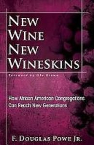 New Wine, New Wineskins