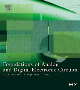 Foundations of Analog and Digital Electronic Circuits