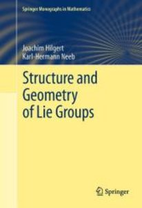 Structure and Geometry of Lie Groups