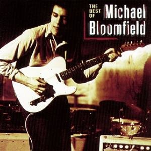 Best Of Mike Bloomfield