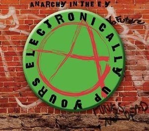 Anarchy In The E.Y.-Electronicall
