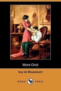 Mont-Oriol (Dodo Press)