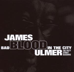 Ulmer, J: Bad Blood In The City: Piety St.Sessions