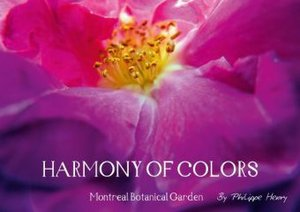 HARMONY OF COLORS - Montreal Botanical Garden (Poster Book DIN A