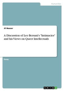 """A Discussion of Leo Bersani's """"Intimacies"""" and his Views on Quee"""