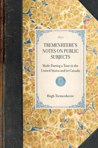 Tremenheere's Notes on Public Subjects