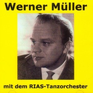 Werner Müller mit dem RIAS-Tanzorchester