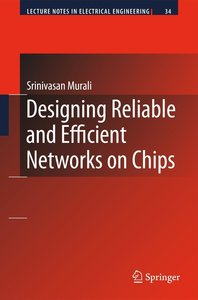 Designing Reliable and Efficient Networks on Chips