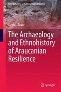 The Archaeology and Ethnohistory of Araucanian Resilience
