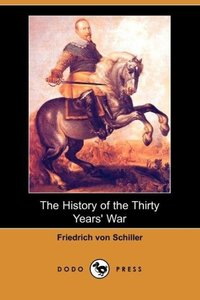 The History of the Thirty Years' War (Dodo Press)