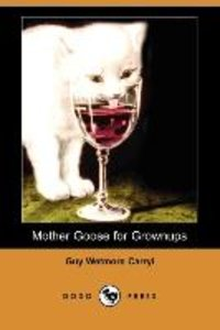 Mother Goose for Grownups (Dodo Press)