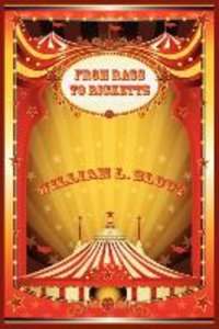 From Rags to Ricketts and Other Essays on Circus History