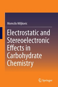 Electrostatic and Stereoelectronic Effects in Carbohydrate Chemi
