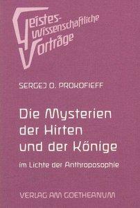Prokofieff, S: Mysterien der Hirten und der Könige im Lichte