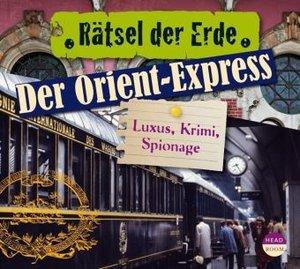 Rätsel der Erde. Der Orient-Express