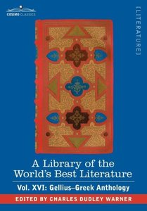 A Library of the World's Best Literature - Ancient and Modern -