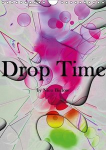 Drop Time by Nico Bielow (Wall Calendar 2015 DIN A4 Portrait)