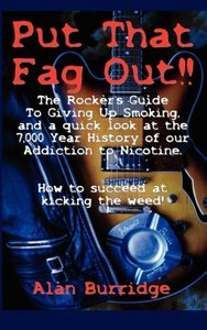 Put That Fag Out! the Rocker's Guide to Giving Up Smoking, and a