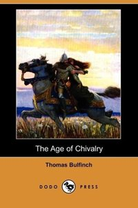 The Age of Chivalry (Dodo Press)
