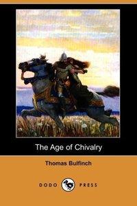 The Age of Chivalry (Dodo Press)
