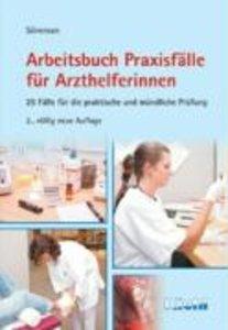 Arbeitsbuch Praxisfälle für Arzthelferinnen