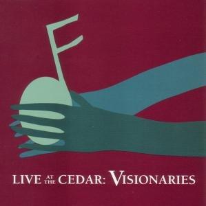 Live At The Cedar:Visionaries