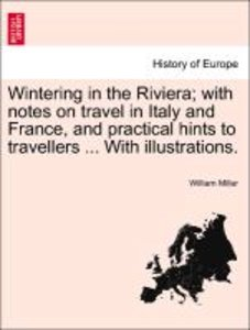 Wintering in the Riviera; with notes on travel in Italy and Fran