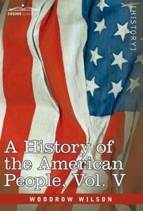 A History of the American People - in five volumes, Vol. V