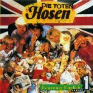 Toten Hosen, D: Learning English-Lesson One