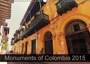 Monuments of Colombia 2015 (Wall Calendar 2015 DIN A3 Landscape)