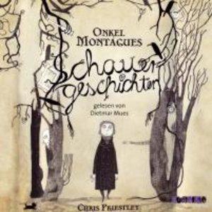 Onkel Montagues Schauergeschichten