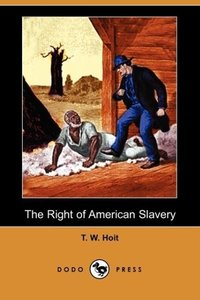 The Right of American Slavery (Dodo Press)