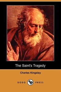 The Saint's Tragedy (Dodo Press)