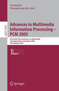 Advances in Multimedia Information Processing - PCM 2005