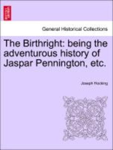 The Birthright: being the adventurous history of Jaspar Penningt