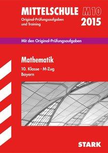 Abschluss-Prüfungsaufgaben Mathematik 10. Klasse 2015 M-Zug Haup