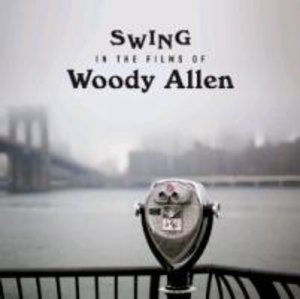 Swing In The Films Of Woody Allen