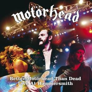 Better Motörhead Than Dead-Live at Hammersmith