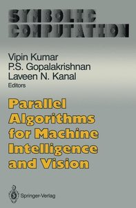 Parallel Algorithms for Machine Intelligence and Vision