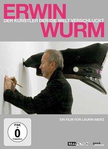 Erwin Wurm - Der Künstler der die Welt verschluckt