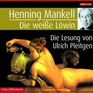 Henning Mankell: Die Weiße Löwin