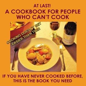 A Cookbook for People Who Can't Cook
