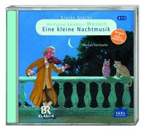 Starke Stücke: Wolfgang Amadeus Mozart - Eine kleine Nachtmusik