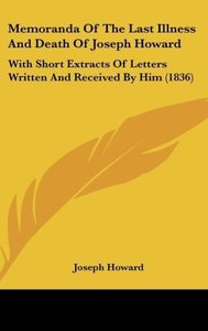 Memoranda Of The Last Illness And Death Of Joseph Howard