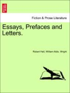 Essays, Prefaces and Letters.