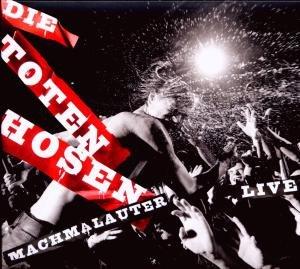Machmalauter-Die Toten Hosen Live!