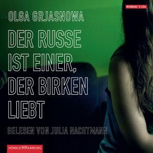 O.Grjasnowa: Der Russe Ist Einer,Der Birken Liebt
