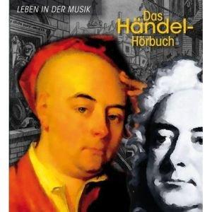 Das Händel-Hörbuch-Leben In Der Musik